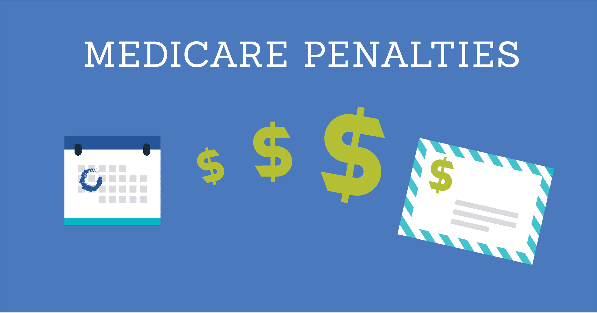 How to avoid Medicare Penalties – Part B and Part D